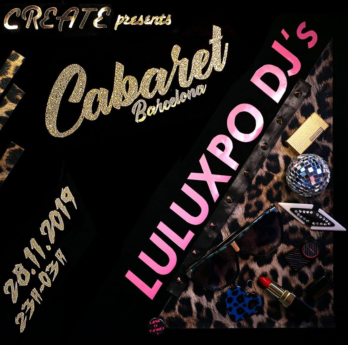 LuLúxpo / Create Party / Cabaret Barcelona
